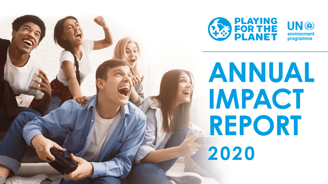 United Nations 'Playing for the Planet' Alliance Annual Impact Report 2020